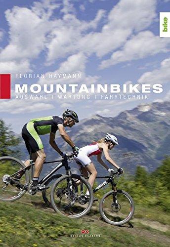 Mountainbikes: Auswahl, Wartung, Fahrtechnik