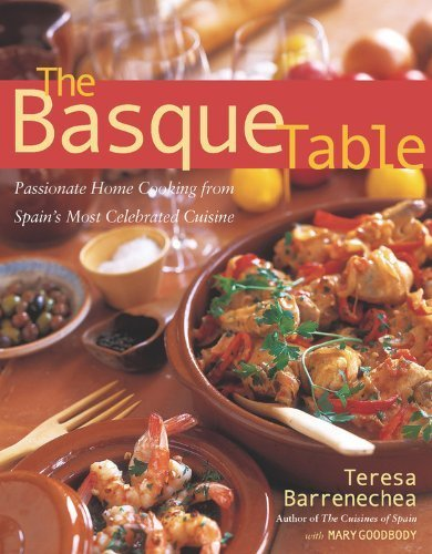 The Basque Table: Passionate Home Cooking from Spain's Most Celebrated Cuisine by Teresa Barrenechea (2005-12-03)
