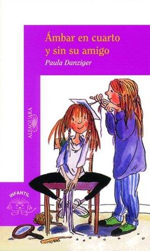 Ambar en cuarto y sin su amigo / Amber Brown Goes Fourth por Paula Danziger
