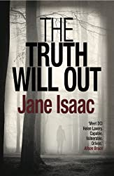 The Truth Will Out by Jane Isaac (2014-04-01)