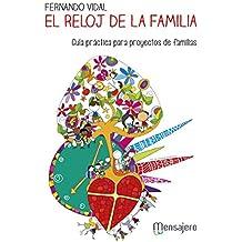 EL RELOJ DE LA FAMILIA. Guía práctica para proyectos de familia