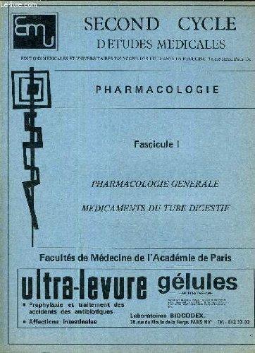 SECOND CYCLE D'ETUDES MEDICALES - PHARMACOLOGIE - FASCICULE 1 PHARMACOLOGIE GENERALE MEDICAMENTS DU TUBE DIGESTIF.