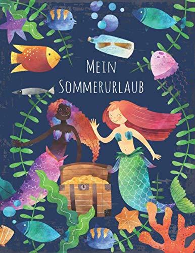 Mein Sommerurlaub: Reisetagebuch für Mädchen ab 6 Jahre - Urlaubstagebuch für 14 Tage Sommerurlaub  - Meerjungfrau dunkelblau  - Geschenkbuch - 54 Seiten - ca. DIN A4