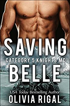 Saving Belle (A Category 5 Knights MC Romance Book 2) by [Rigal, Olivia]