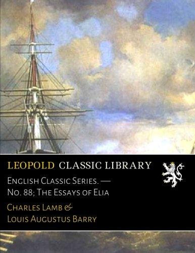English Classic Series. — No. 88; The Essays of Elia por Charles Lamb