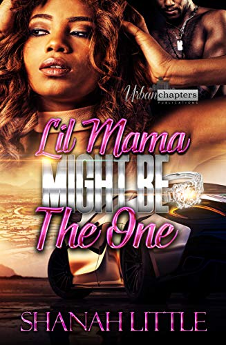 Lil Mama Might Be The One (English Edition)