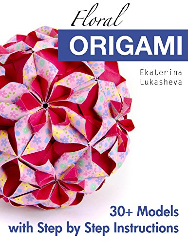 Floral Origami: From Beginner to Advanced: 30 Delicious Origami Flowers and Balls for Home Decoration (English Edition)