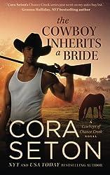 The Cowboy Inherits a Bride (Cowboys of Chance Creek) by Cora Seton (2015-05-28)
