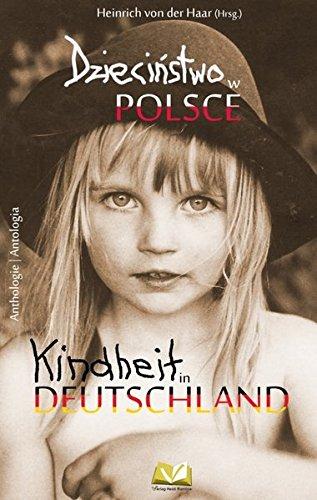 Dziecinstwo w Polsce, Dzieciństwo w Niemczech/Kindheit in Polen, Kindheit in Deutschland (Polnisch Haar)