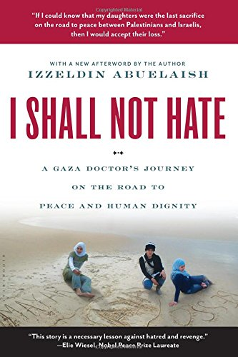 I Shall Not Hate: A Gaza Doctor's Journey on the Road to Peace and Human Dignity por Izzeldin Abuelaish