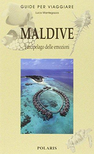 Maldive. l'arcipelago delle emozioni