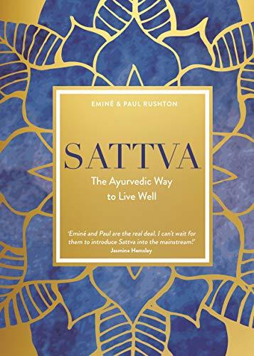 Sattva: The Ayurvedic Way to Live Well