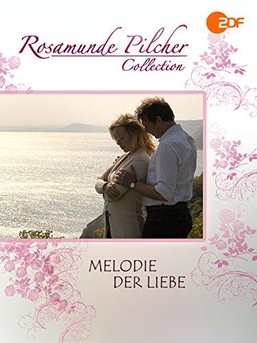 Rosamunde Pilcher: Melodie der Liebe