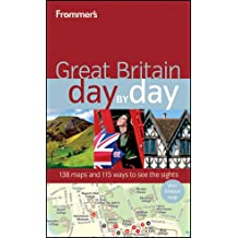 Frommer's Great Britain Day by Day (Frommer′s Day by Day – Full Size)