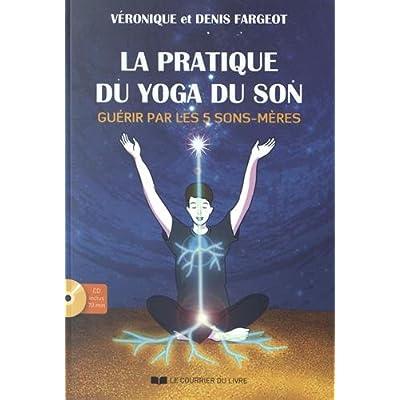 Pratique du Yoga du Son + CD (la)