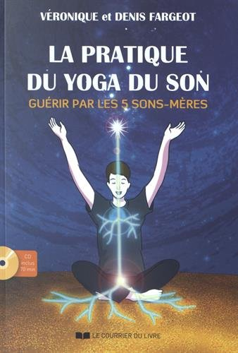 Pratique du Yoga du Son + CD (la)