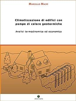 Climatizzazione di edifici con pompe di calore geotermiche for Progettazione di edifici economica