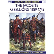 The Jacobite Rebellions 1689-1745 (Men-at-Arms, Band 118)