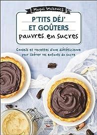P'tits déj' et goûters pauvres en sucres par Magali Walkowicz