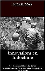 Innovations en Indochine: Les transformations du Corps expéditionnaire français en Extrême-Orient (1945-1954)