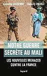 Notre guerre secrète au Mali par Lasserre