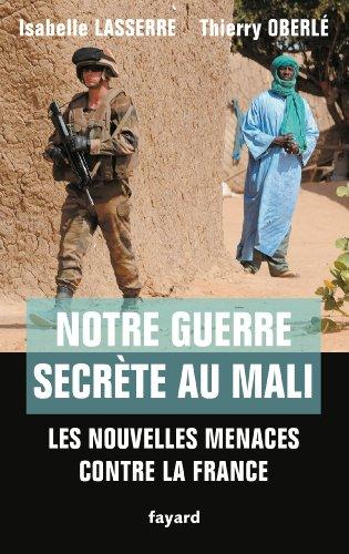 Notre guerre secrète au Mali : Les nouvelles menaces contre la France (Documents)