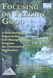 Focusing on Feeling Good by Michael D. Yapko Ph.D. (2006-08-02)