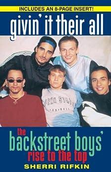 Givin' It Their All: The Backstreet Boys' Rise to the Top von [Rifkin, Sherri]