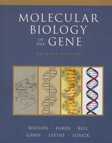 Molecular Biology of the Gene by James D. Watson (2013-02-20)