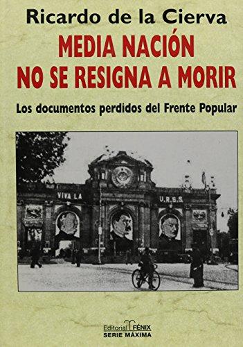 Descargar Libro Media nacion no se resigna a morir de Ricardo de la Cierva