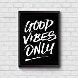 Motivate Box India, Cool, Trendy, Quirky Rolled Posters,Good Vibes Only Design, Add Some Quirkiness To Your Walls (12 X 18 In), Wall Frames Are Not Included - Only Posters