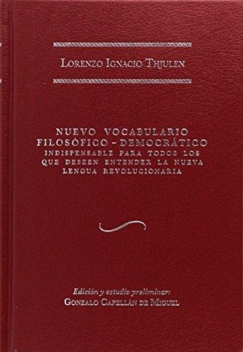 Nuevo vocabulario filosófico-democrático: Indispensable para todos los que deseen entender la nueva lengua revolucionaria
