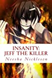 Jeff the Killer: Go to Sleep: Volume 1 (Insanity)