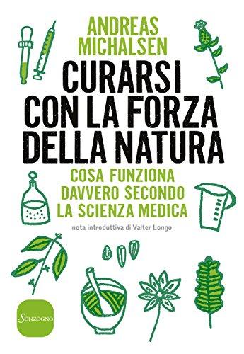 Curarsi con la forza della natura: cosa funziona davvero secondo la scienza medica