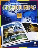 Geotouring. Modulo B. Per le Scuole superiori