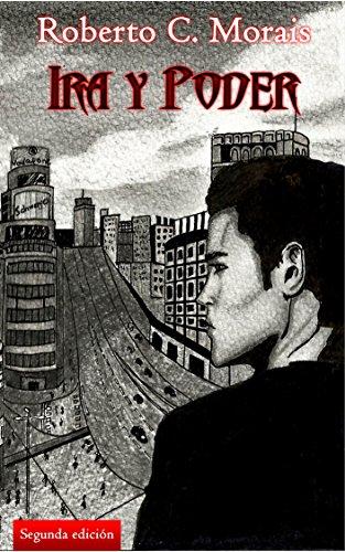 Ira y Poder (Trilogía Sed de Sangre nº 1) por Roberto C. Morais