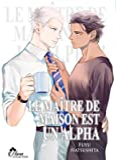 Le maitre de maison est un alpha - Livre (manga) - yaoi - hana collection