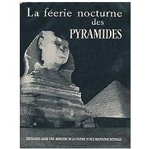 La Feerie Nocturne Des Pyramides, Presentation Par Gaston Papeloux ...
