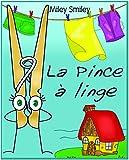 """Livres pour enfants : """"La Pince à linge"""" (histoires pour enfants-French books for kids) (French Edition)"""