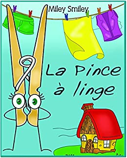 """Livres pour enfants : """"La Pince à linge"""" (histoires pour enfants-French books for kids) par [Smiley, Miley]"""