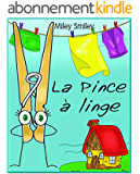"""Livres pour enfants : """"La Pince à linge"""" (histoires pour enfants-French books for kids)"""