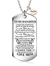 To My daughter from mom I Want You To Believe Love Mom Dog Tag Military Air Force Navy Coast Guard Necklace Ball Chain Gift for Best daughter Birthday and Graduation
