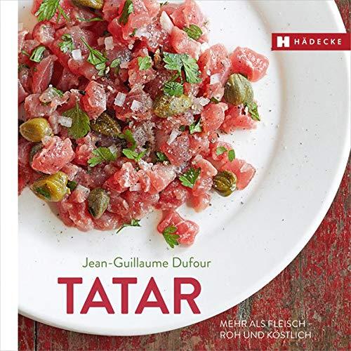 Tatar: Mehr als Fleisch - roh und köstlich (Genuss im Quadrat)