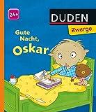Gute Nacht, Oskar!: ab 24 Monaten (DUDEN Pappbilderbücher 24+ Monate)