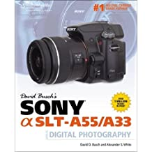 White, A: David Busch's Sony Alpha SLT-A55/A33 Guide to Dig