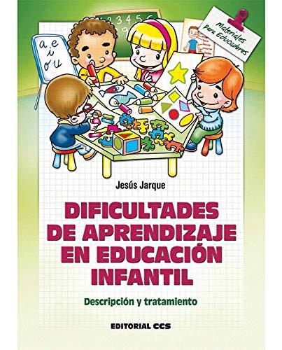 Dificultades de aprendizaje en Educación Infantil: Descripción y tratamiento (Materiales para educadores) por Jesús Jarque García