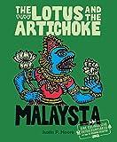 The Lotus and the Artichoke - Malaysia: Eine kulinarische Entdeckungsreise mit über 60 veganen Rezepten (Edition Kochen…