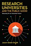 Research Universities and the Public Good: Discovery for an Uncertain Future (Innovation and Technology in the World Economy)