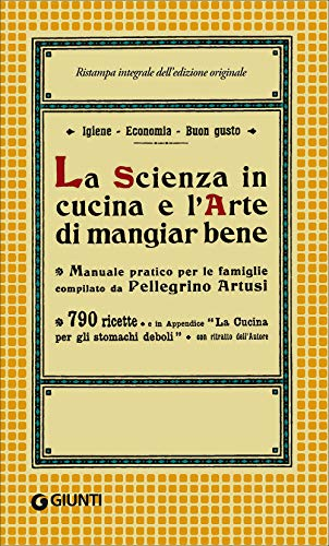 La scienza in cucina e l'arte di mangiar bene (Artusi) por Pellegrino Artusi