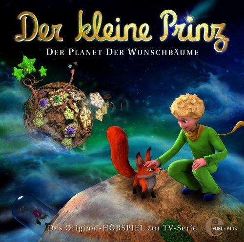 Der kleine Prinz - Original-Hörspiel, Vol.13: Der Planet der Wunschbäume